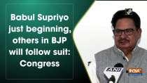 Babul Supriyo just beginning, others in BJP will follow suit: Congress