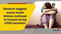 Research suggests mental health distress continued to increase during COVID pandemic