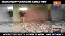Noida authority demolishes 3 illegal flats