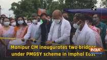 Manipur CM inaugurates 2 bridges under PMGSY scheme in East Imphal