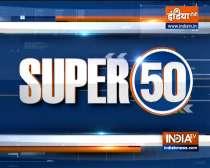 Watch Super 50 News bulletin |  September 9, 2021