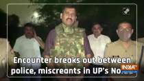 Encounter breaks out between police, miscreants in UP