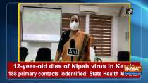 12-year-old dies of Nipah virus in Kerala, 188 primary contacts indentified: State Health Minister