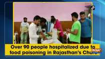 Over 90 people hospitalised due to food poisoning in Rajasthan