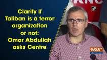 Clarify if Taliban is a terror organization or not: Omar Abdullah asks Centre