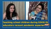 Teaching school children during COVID-19, educators recount pandemic experiences