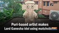 Puri-based artist makes Lord Ganesha idol using matchsticks