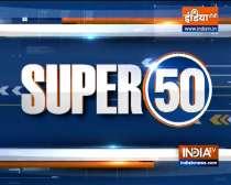 Watch Super 50 News bulletin |  September 10, 2021