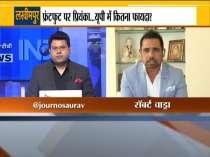 Watch: Robert Vadra extensively speaks on Priyanka Gandhi being detained en route to Lakhimpur