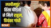 Rahul, Priyanka Gandhi meet bereaved families in violence-hit Lakhimpur Kheri