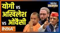 Ground Report | Yogi vs Akhilesh vs Owaisi ahead of polls in UP!