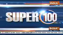 Super 100: Watch the latest news from India and around the world   October 01, 2021