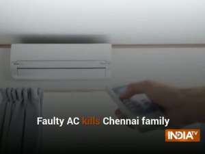 Faulty AC kills Chennai family