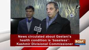 News circulated about Geelani's health condition is 'baseless': Kashmir Divisional Commissioner