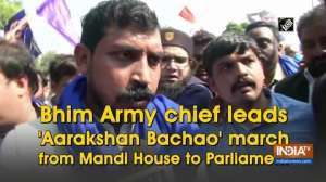Bhim Army chief leads 'Aarakshan Bachao' march from Mandi House to Parliament