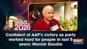 Confident of AAP's victory as party worked hard for people in last 5 years: Manish Sisodia