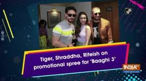 Tiger, Shraddha, Riteish on promotional spree for 'Baaghi 3'