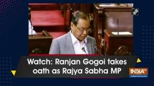 Watch: Ranjan Gogoi takes oath as Rajya Sabha MP