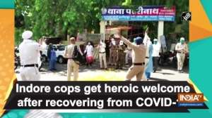 Indore cops get heroic welcome after recovering from COVID-19