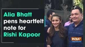 Alia Bhatt pens heartfelt note for Rishi Kapoor