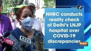 NHRC conducts reality check of Delhi's LNJP hospital over COVID-19 discrepancies