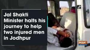 Jal Shakti Minister halts his journey to help two injured men in Jodhpur