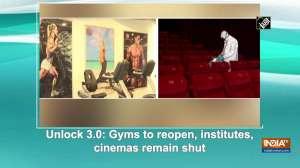 Unlock 3.0: Gyms to reopen, institutes, cinemas remain shut