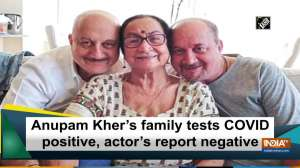 Anupam Kher's family tests COVID positive, actor's report negative