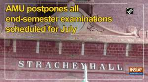 AMU postpones all end-semester examinations scheduled for July