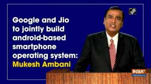 Google and Jio to jointly build android-based smartphone operating system: Mukesh Ambani