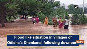 Flood like situation in villages of Odisha's Dhenkanal following downpour
