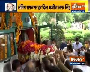 Amar Singh's mortal remains taken to Chhatarpur crematorium in Delhi