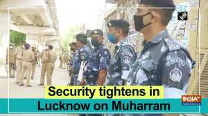 Security tightens in Lucknow on Muharram