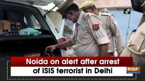 Noida on alert after arrest of ISIS terrorist in Delhi