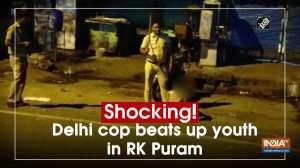 Shocking! Delhi cop beats up youth in RK Puram