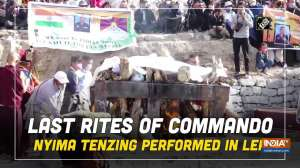 Last rites of Commando Nyima Tenzing performed in Leh