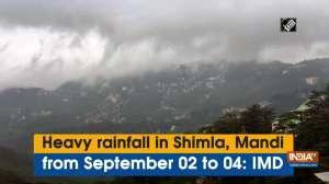Heavy rainfall in Shimla, Mandi from September 02 to 04: IMD