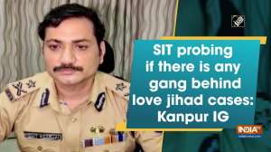 SIT probing if there is any gang behind love jihad cases: Kanpur IG