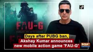 Days after PUBG ban, Akshay Kumar announces new mobile action game 'FAU-G'