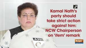 Kamal Nath's party should take strict action against him: NCW Chairperson on 'item' remark