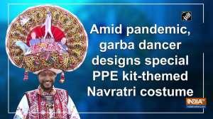 Amid pandemic, garba dancer designs special PPE kit-themed Navratri costume