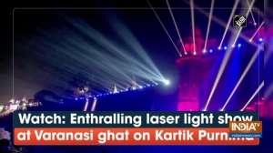 Watch: Enthralling laser light show at Varanasi ghat on Kartik Purnima