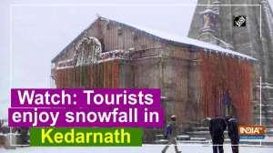 Watch: Tourists enjoy snowfall in Kedarnath
