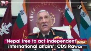 'Nepal free to act independently in international affairs': CDS Rawat