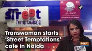 Transwoman starts 'Street Temptation' cafe in Noida