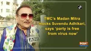 TMC's Madan Mitra mocks Suvendu Adhikari, says 'party is free from virus now'