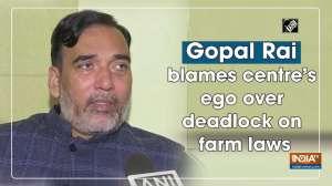 Gopal Rai blames centre's ego over deadlock on farm laws
