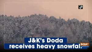 J&K's Doda receives heavy snowfall