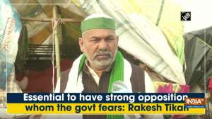 Essential to have strong opposition whom the govt fears: Rakesh Tikait