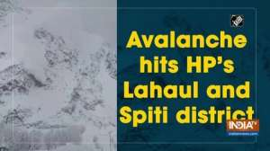 Avalanche hits HP's Lahaul and Spiti district